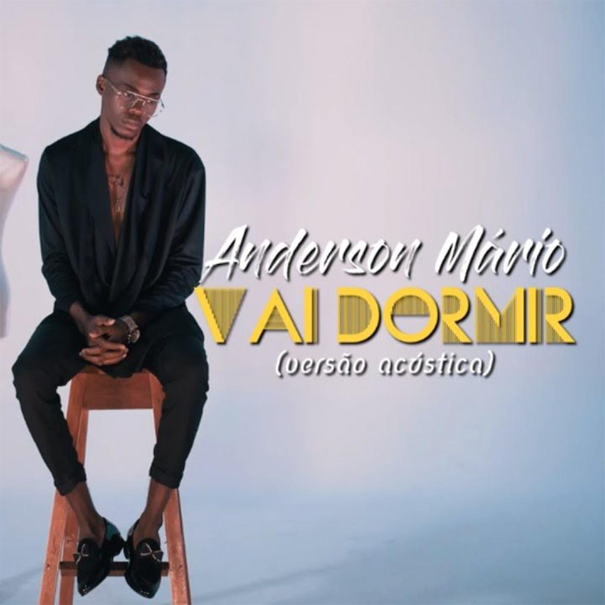 Anderson Mário – Vai Dormir (Versão Acústica)