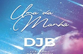 DJB - Uma Da Manhã (feat. Cocky Silva)