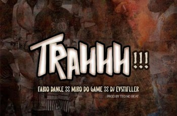 Fábio Dance x Miro Do Game x Dj EVStifller - TRAHHH