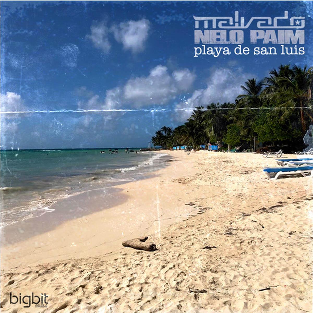 Dj Malvado & Nelo Paim – Playa de San Luis (Remix)