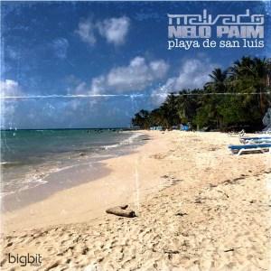 Dj Malvado & Nelo Paim - Playa de San Luis (Remix)