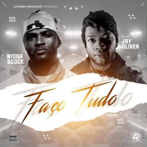 Nigga Scock - Faço Tudo (feat. Jay Oliver)
