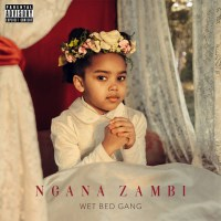 Wet Bed Gang - Ngana Zambi (Álbum)