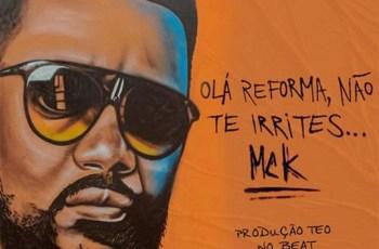 MCK - Olá Reforma, Não Te Irrites