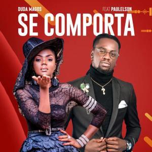 Duda Magos - Se Comporta (feat. Paulelson)