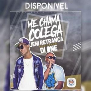 Jeni Retranca - Me Chama Colega (feat. Di One)