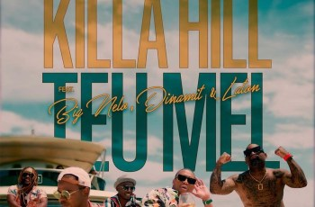 Killa Hill - Teu Mel (feat. Big Nelo, Dinamit & Laton)
