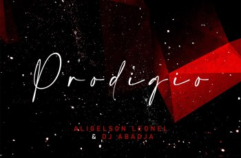Dj Abadja & Aligelson Leonel - Prodígio (Reprise)