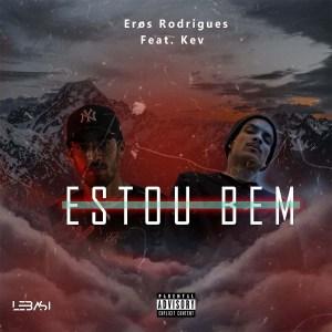 Eros Rodrigues - Estou Bem (feat. Kev)