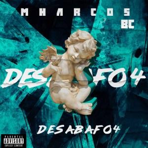 Mharcos BC - Desabafo 4