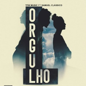 TFW Music - Orgulho (feat. Samuel Clássico)