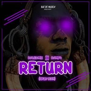 DJ Léo Mix & DJ MP4 - Return (Afro Tech)