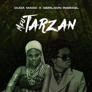 Duda Magos - Meu Tarzan (feat. Gerilson Insrael)