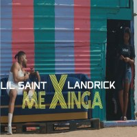 Lil Saint - Me Xinga (feat. Landrick)
