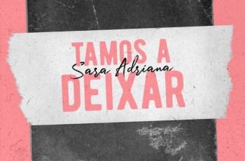 Sara Adriana - Tamos a Deixar