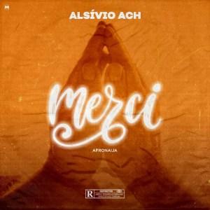 Alsívio Ach - Merci