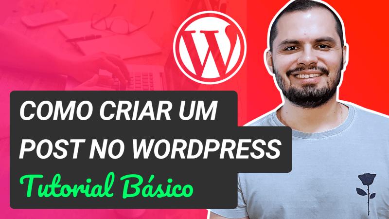 Como Criar um Post no WordPress - Tutorial Básico