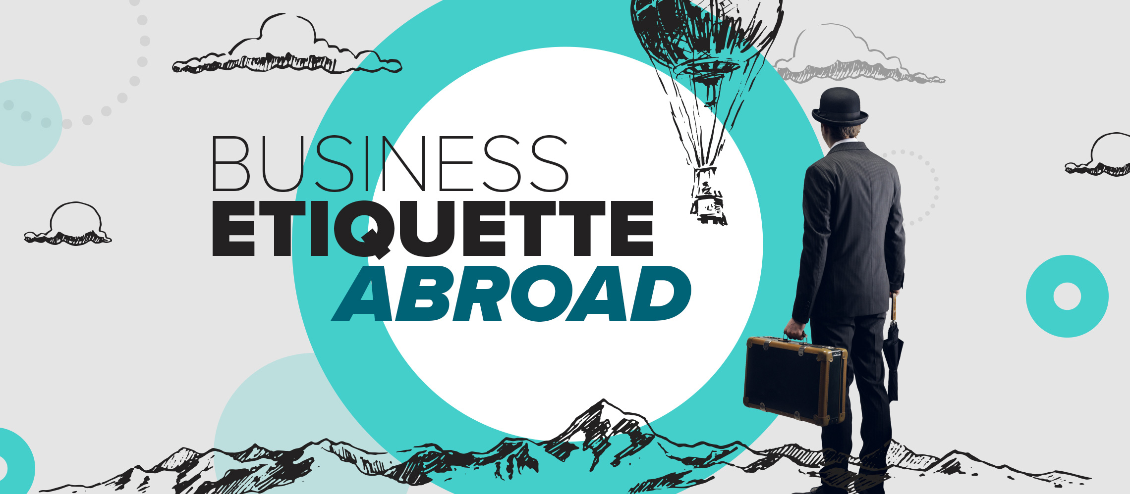 Tips On Business Etiquette Abroad Business Etiquette In Different Cultures
