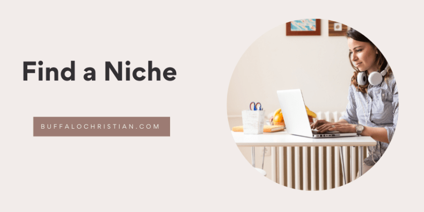 How to Start a Christian Blog-find a niche