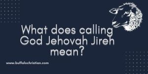 What does calling God Jehovah Jireh mean
