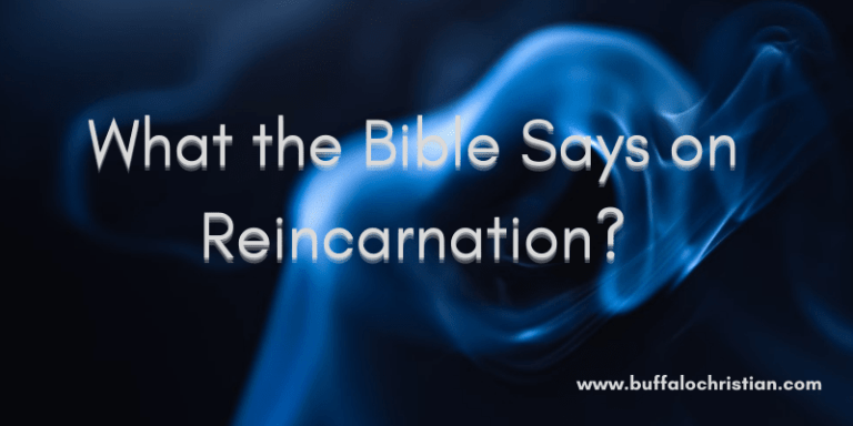 What the Bible Says on Reincarnation