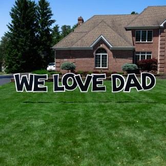 We Love Dad Sign