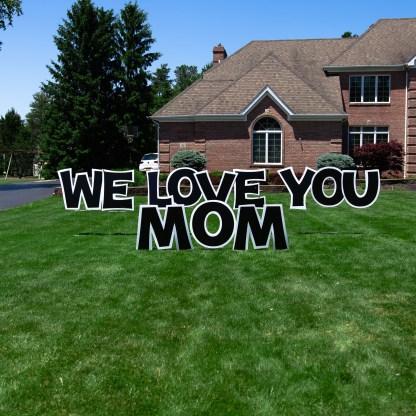 We Love You Mom Yard Sign