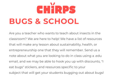 Chirps Chips encourages schools to participate in education about edible bugs.