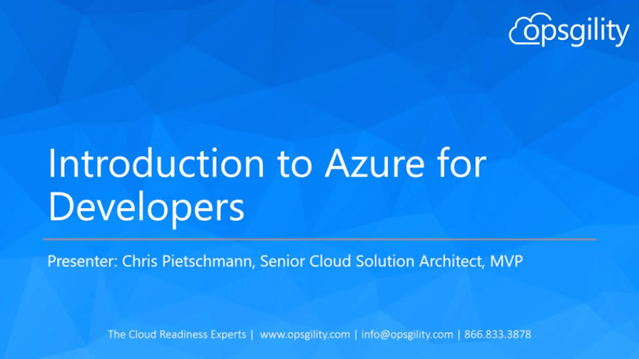 Intro to Azure for Developers FREE Webinar On-Demand from Opsgility