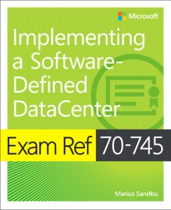 70-745 Implementing a Software-Defined Datacenter Certification Exam 1