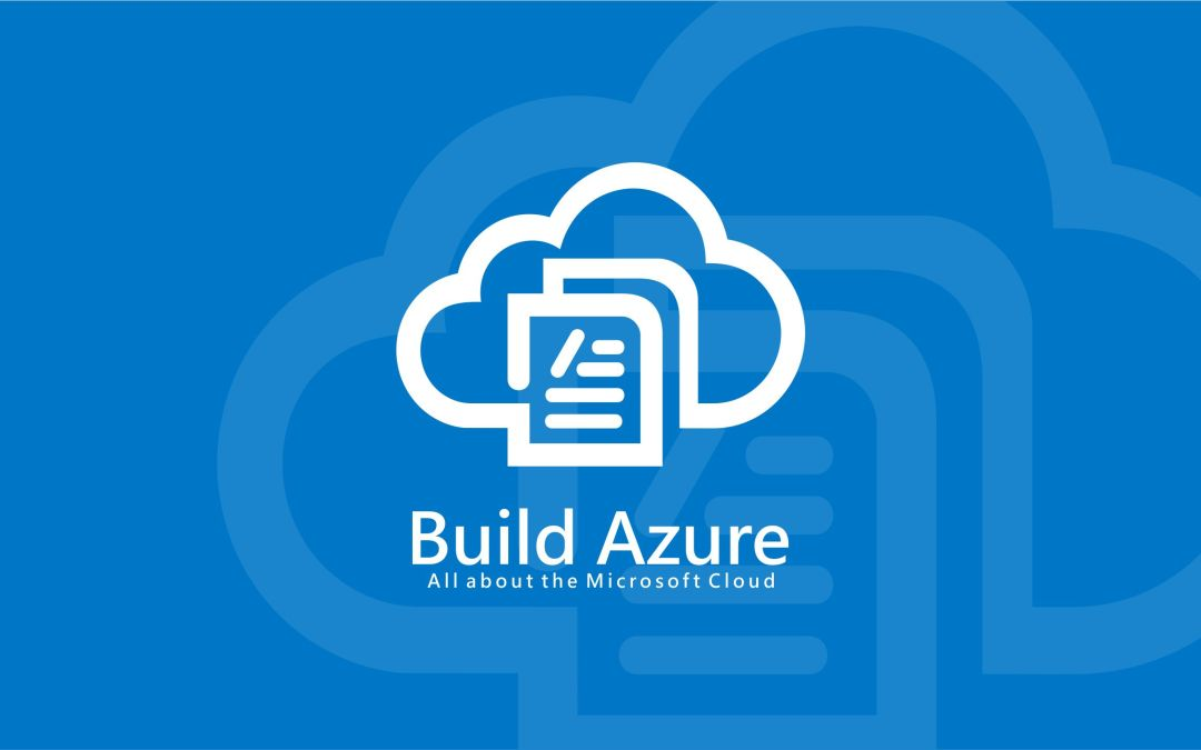 Azure Weekly: Mar 12, 2018 – Build Azure is Growing!