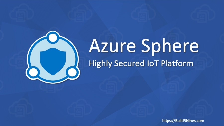 Introduction to Azure Sphere – Secure IoT Development Platform