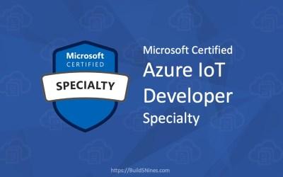 Microsoft Azure IoT Developer (Exam AZ-220) Specialty Certification – New in 2020!