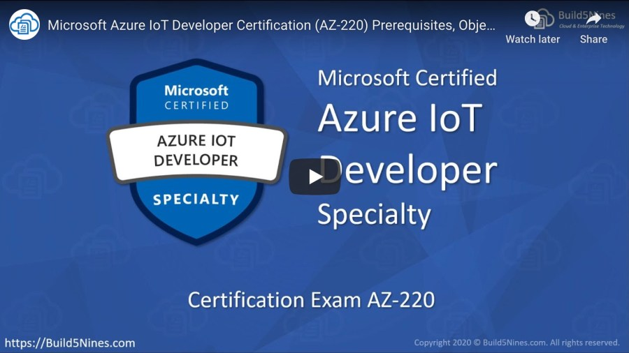 Microsoft Azure IoT Developer (AZ-220) Certification is now LIVE 2