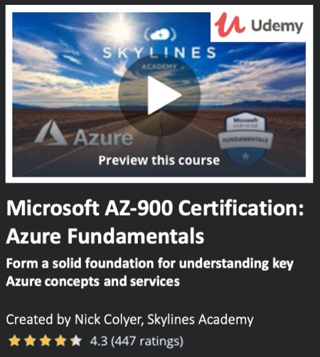 Microsoft AZ-900 Certification: Azure Fundamentals by Nick Colyer, Skylines Academy