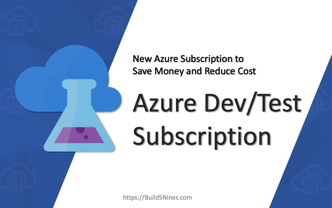Saving Money with Azure Dev/Test Subscriptions