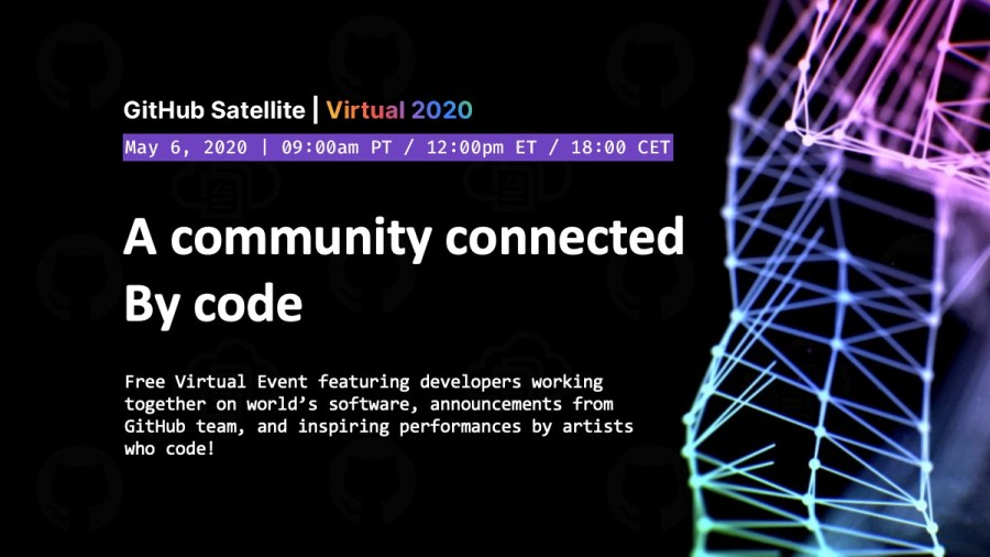 Free GitHub Satellite Virtual 2020 Event May 6
