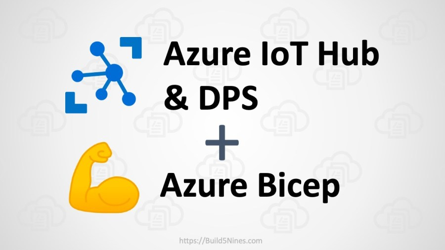 Azure Bicep: Create IoT Hub and Device Provisioning Service (DPS)