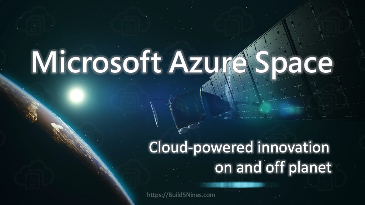 Microsoft Azure Space – Innovation on Earth and Beyond