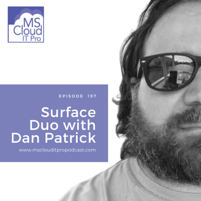 Surface Duo with Dan Patrick on Microsoft Cloud IT Pro Podcast