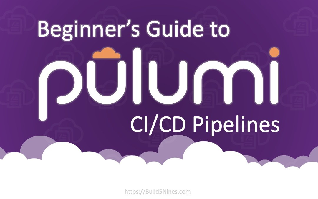 Beginner's Guide to Pulumi CI/CD Pipelines