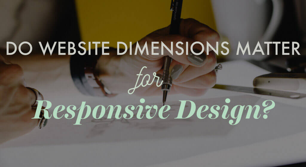 Do Website Dimensions Matter for Responsive Design