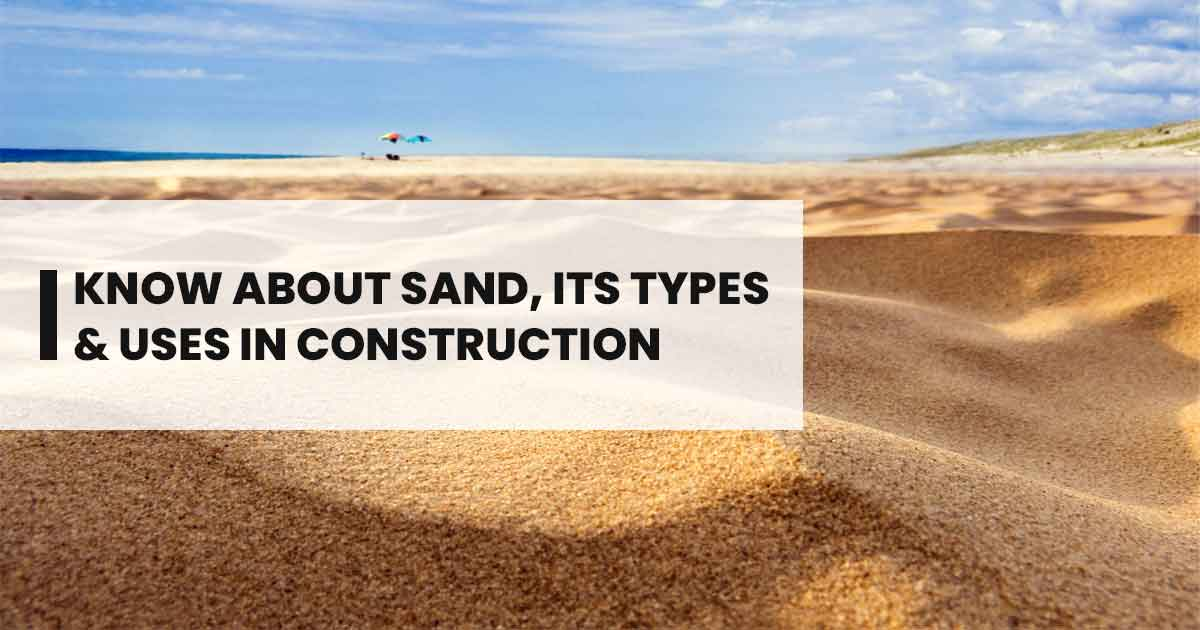 Come in for all insights into Sand and its types