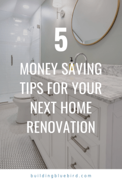 How to save thousands of dollars with these renovation tips | Building Bluebird #homerenovation #moneysavingtips #homedesign #renovation