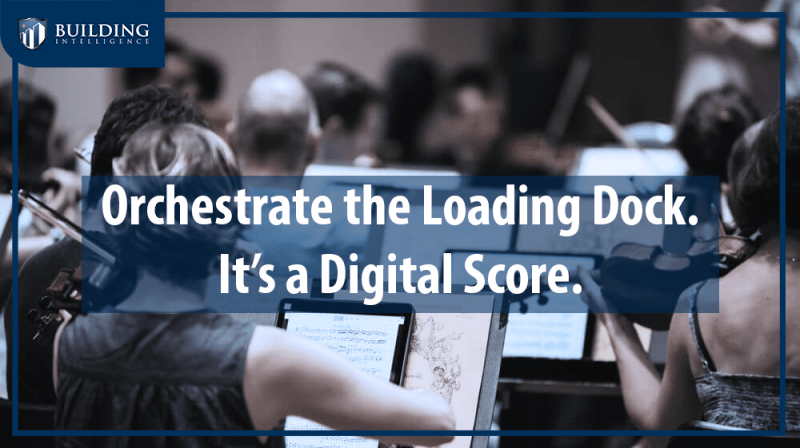 Orchestrate The Loading Dock. It's A Digital Score.