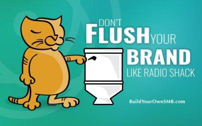 Don't Flush Your Brand Like Radio Shack