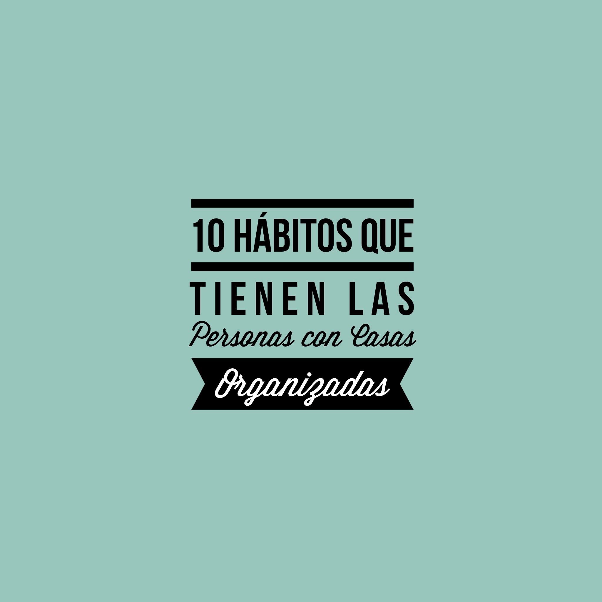 hábitos de las personas con casas organizadas