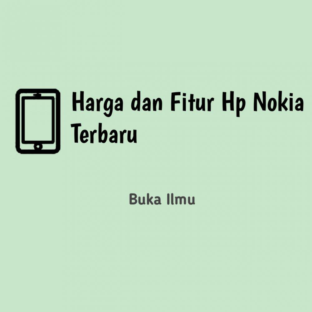 5 Harga dan Fitur HP Nokia Terbaru yang Murah