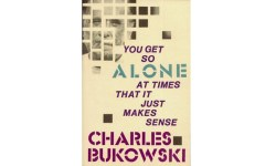 you get so alone at times bukowski cover