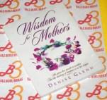 Denise Glenn: Wisdom for Mothers